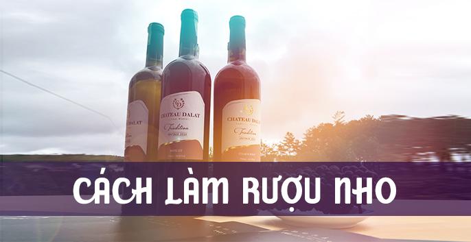 Cách làm rượu nho ngon và tốt cho sức khỏe
