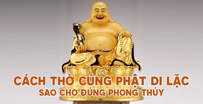 Cách thờ cúng Phật Di Lạc sao cho đúng phong thủy