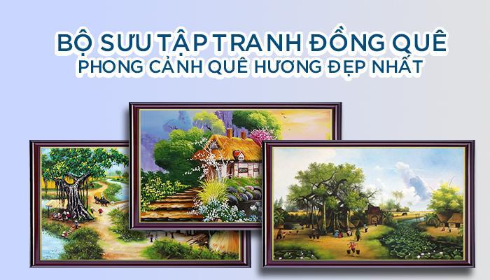 Bộ sưu tập tranh đồng quê phong cảnh quê hương đẹp nhất