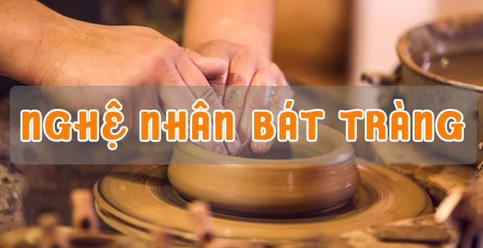 Top những nghệ nhân Bát Tràng nổi tiếng tại Việt Nam